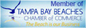 We are a member of the Tampa Beaches Chamber of Commerce